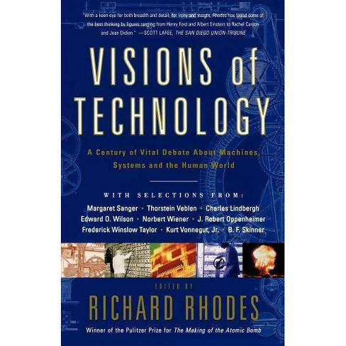 Visions of Technology - (Machines, Systems and the Human World) by  Richard Rhodes (Paperback) - image 1 of 1