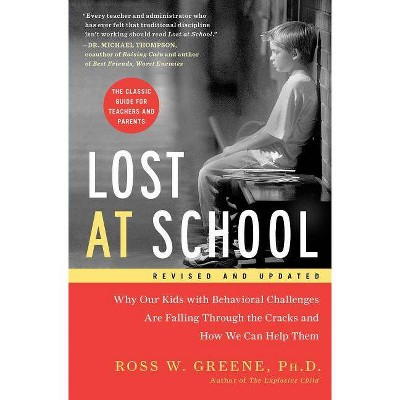 Lost at School - by  Ross W Greene (Paperback)
