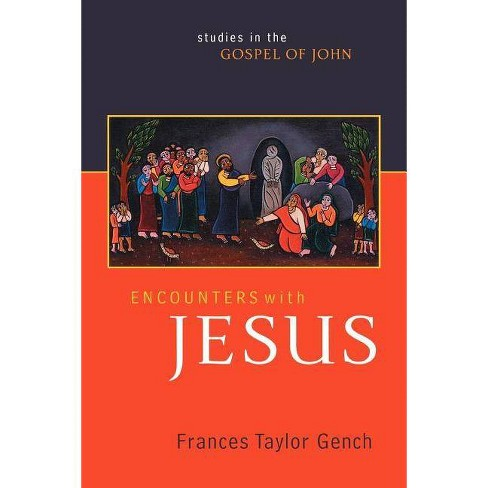 Encounters with Jesus - by  Frances Taylor Gench (Paperback) - image 1 of 1