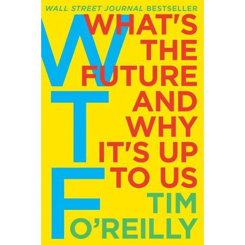 WTF? - by  Tim O'Reilly (Hardcover) - image 1 of 1