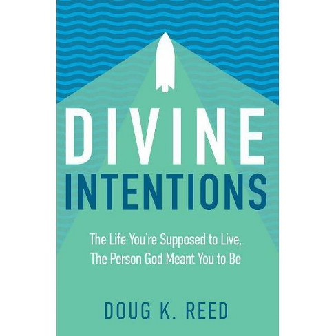 Divine Intentions - by  Doug K Reed (Paperback) - image 1 of 1