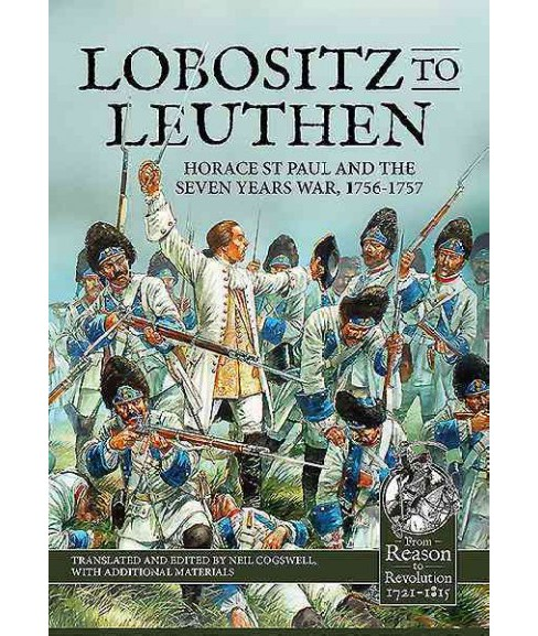 Lobositz to Leuthen : Horace St Paul and the Campaigns of the Austrian Army in the Seven Years War - image 1 of 1
