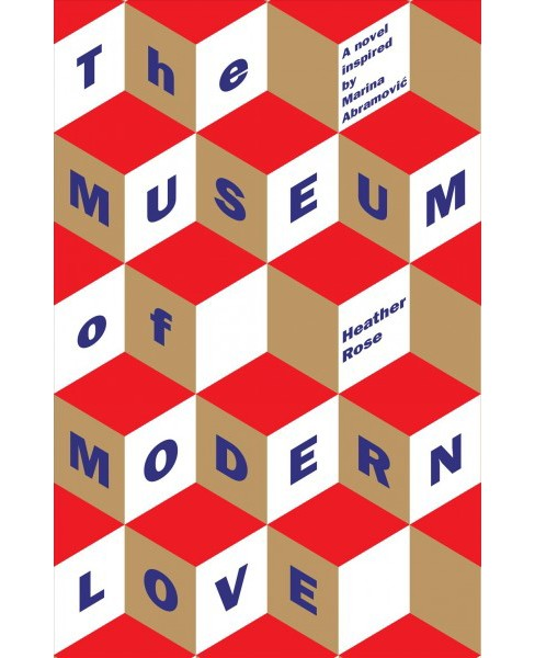 Museum of Modern Love -  by Heather Rose (Paperback) - image 1 of 1