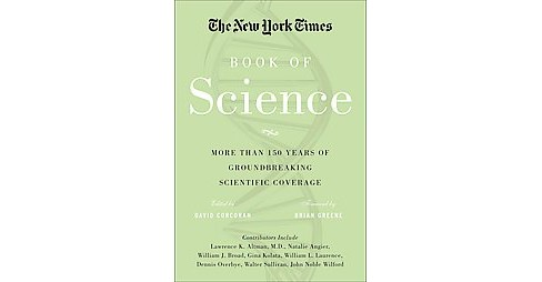 New York Times Book of Science : More Than 150 Years of Groundbreaking Scientific Coverage (Hardcover) - image 1 of 1