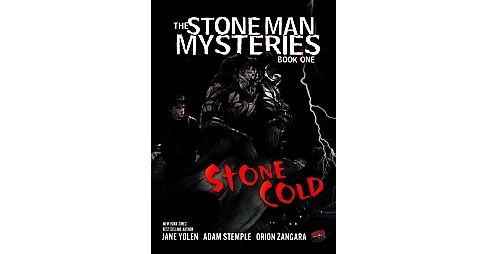 Stone Man Mysteries 1 : Stone Cold (Reprint) (Paperback) (Jane Yolen & Adam Stemple) - image 1 of 1