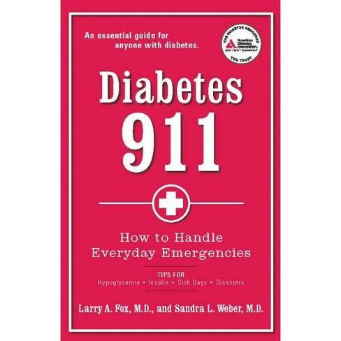 Diabetes 911 - by  Larry A Fox & Sandra L Weber (Paperback) - image 1 of 1