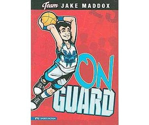 On Guard ( Team Jake Maddox) (Paperback) - image 1 of 1