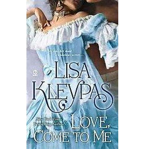 Love, Come to Me (Paperback) by Lisa Kleypas - image 1 of 1