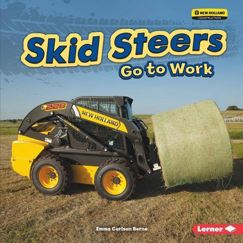 Skid Steers Go to Work - (Farm Machines at Work) by  Emma Carlson Berne (Hardcover) - image 1 of 1