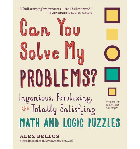 Can You Solve My Problems? : Ingenious, Perplexing, and Totally Satisfying Math and Logic Puzzles - image 1 of 1