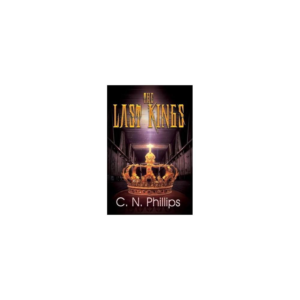 Last Kings - Reissue by C. N. Phillips (Paperback)