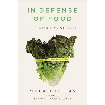 In Defense of Food (Hardcover) by Michael Pollan