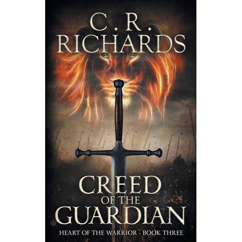 Creed of The Guardian - (Heart of the Warrior) by  Cynthia Rae Richards (Paperback) - image 1 of 1