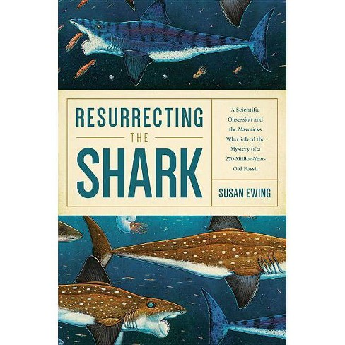 Resurrecting the Shark - by  Susan Ewing (Paperback) - image 1 of 1