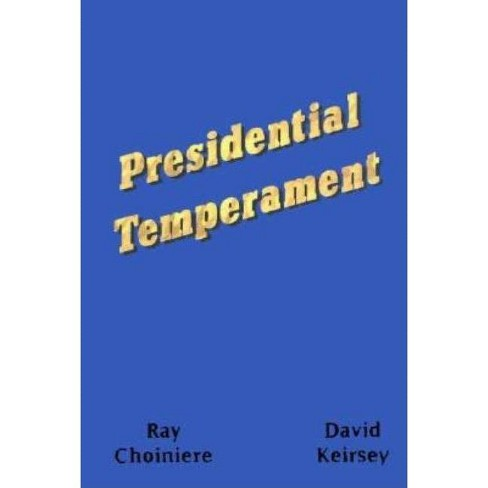 Presidential Temperament the Unfolding of Character in the Forty Presidents of the United States - image 1 of 1