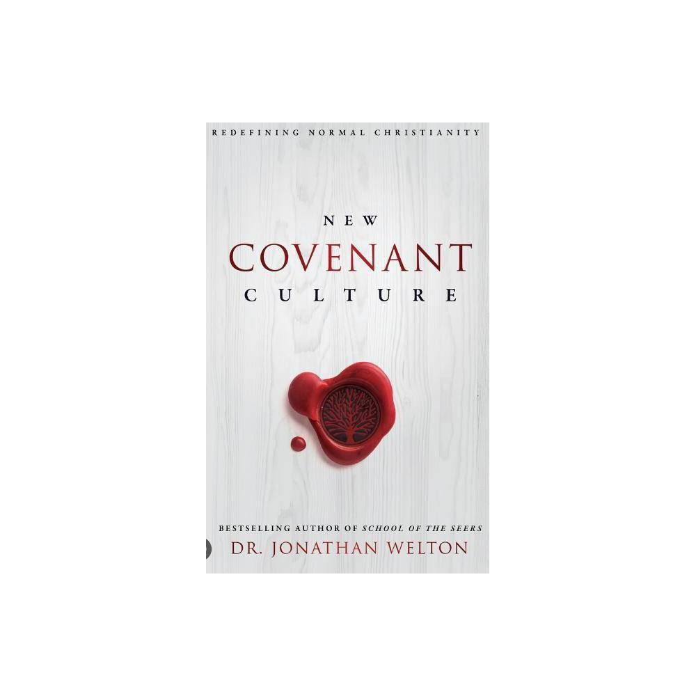 New Covenant Culture By Jonathan Welton Hardcover