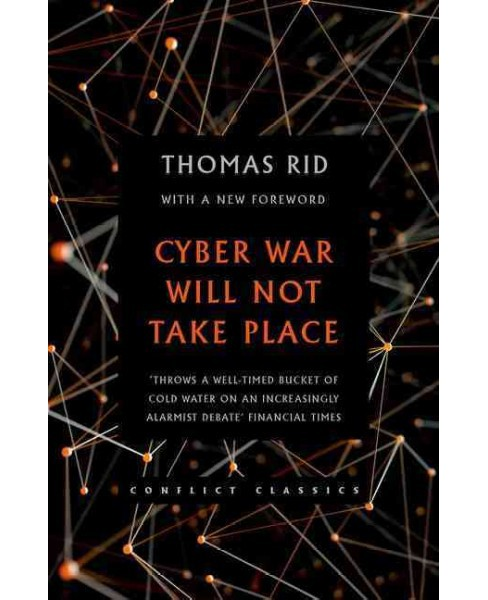 Cyber War Will Not Take Place (Reprint) (Paperback) (Thomas Rid) - image 1 of 1