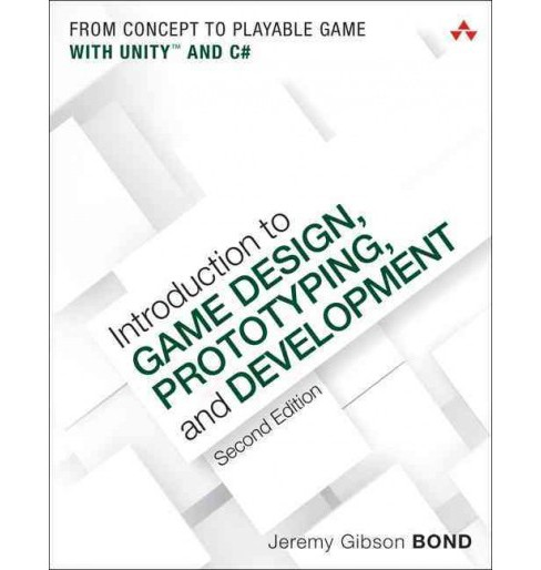 Introduction to Game Design, Prototyping, and Development : From Concept to Playable Game With Unity and - image 1 of 1