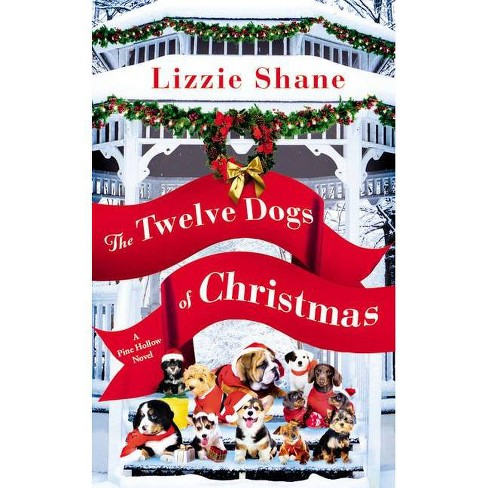 The Twelve Dogs of Christmas - (Pine Hollow) by  Lizzie Shane (Paperback) - image 1 of 1