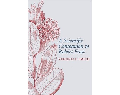 Scientific Companion to Robert Frost -  by Virginia F. Smith (Hardcover) - image 1 of 1