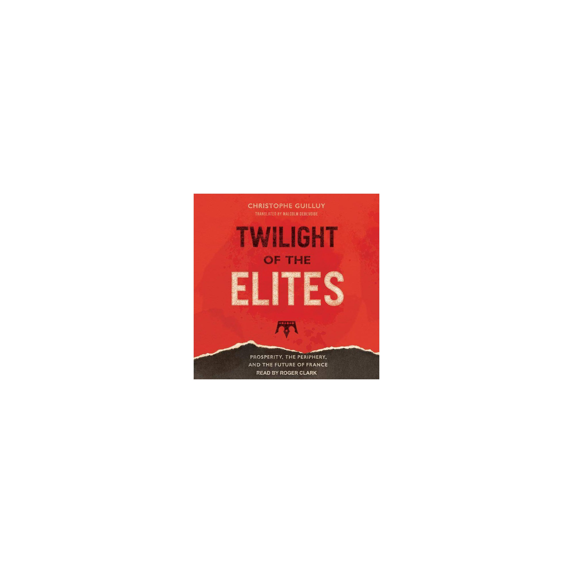 Twilight of the Elites - by Christophe Guilluy (AudioCD)