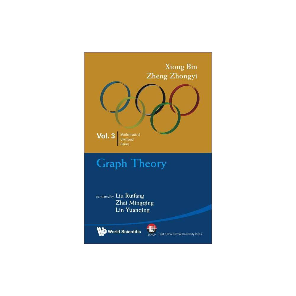 Graph Theory In Mathematical Olympiad And Competitions By Bin Xiong Zhongyi Zheng Paperback