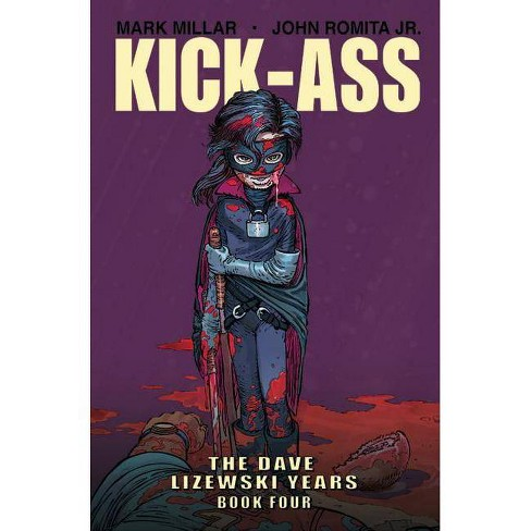 Kick-Ass: The Dave Lizewski Years Book Four - by  Mark Millar (Paperback) - image 1 of 1