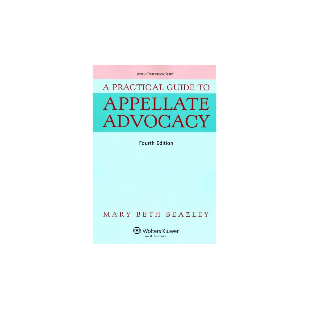 A Practical Guide to Appellate Advocacy ( Aspen Coursebook Series) (Paperback)