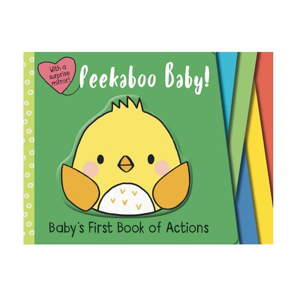 Peekaboo Baby! - (Babys First Book) (Board Book)