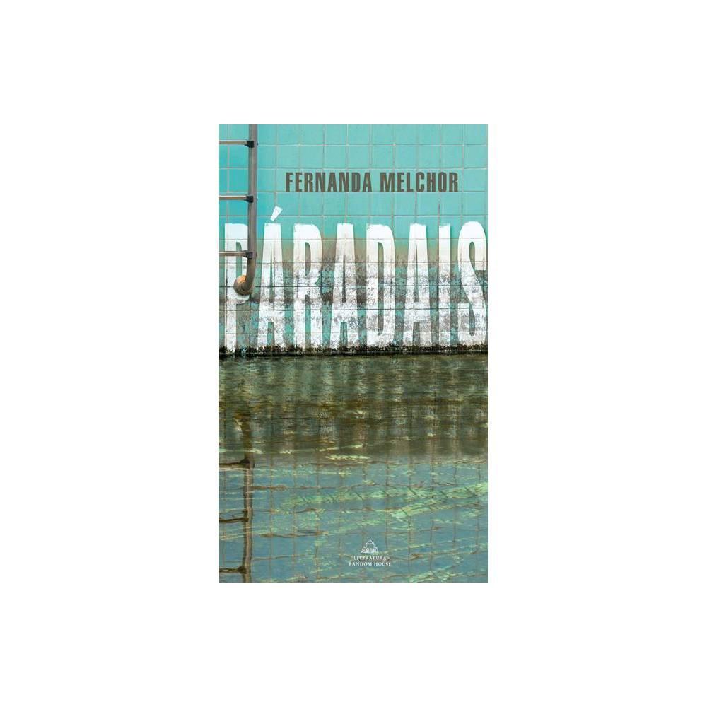 P Radais Paradise By Fernanda Melchor Paperback