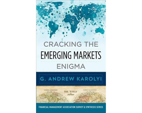 Cracking the Emerging Markets Enigma -  Reprint by G. Andrew Karolyi (Paperback) - image 1 of 1