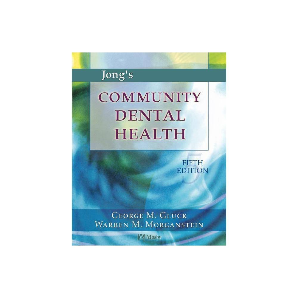 Jong S Community Dental Health Community Dental Health Jong S 5th Edition By George Gluck Warren M Morganstein Paperback