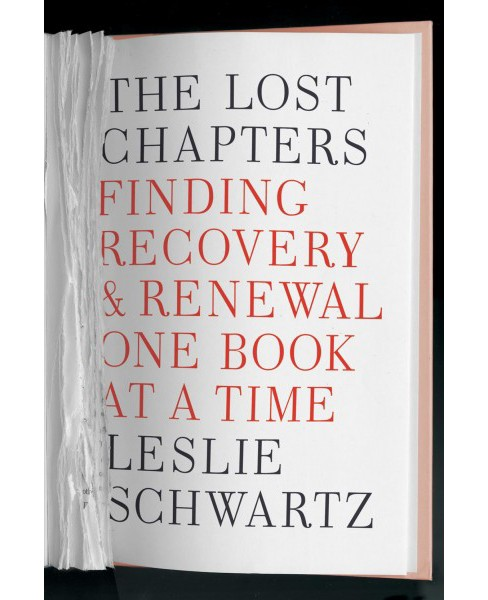 Lost Chapters : Finding Recovery and Renewal One Book at a Time -  by Leslie Schwartz (Hardcover) - image 1 of 1