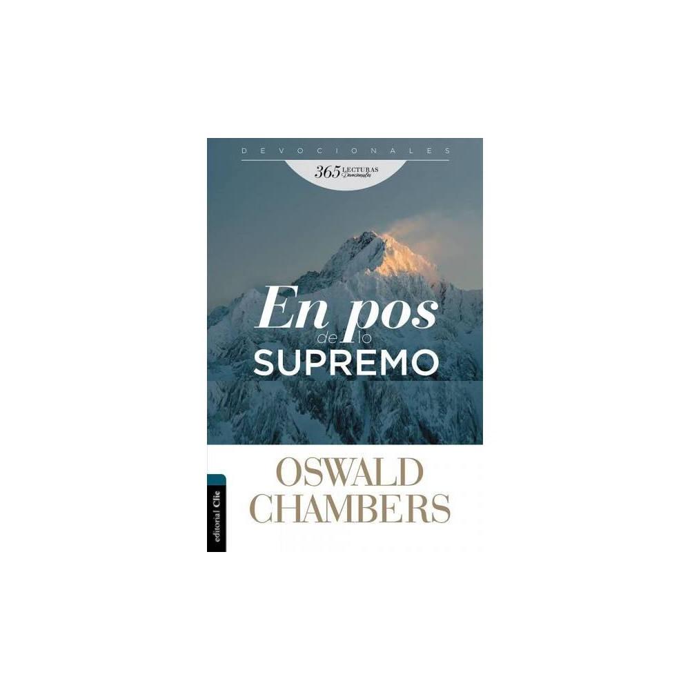 En pos de lo supremo/ In Pursuit of the Supreme : 365 lecturas devocionales/ 365 Devotional Readings