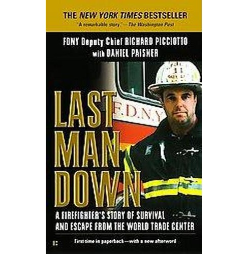 Last Man Down : A Firefighter's Story of Survival and Escape from the World Trade Center (Reprint) - image 1 of 1