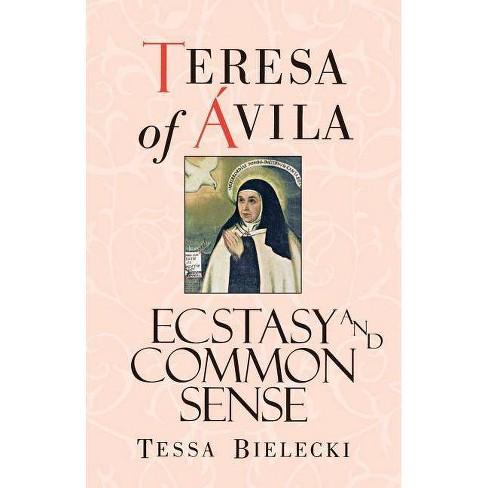 Teresa of Avila - by  Mother Tessa Bielecki & Teresa of Avila (Paperback) - image 1 of 1