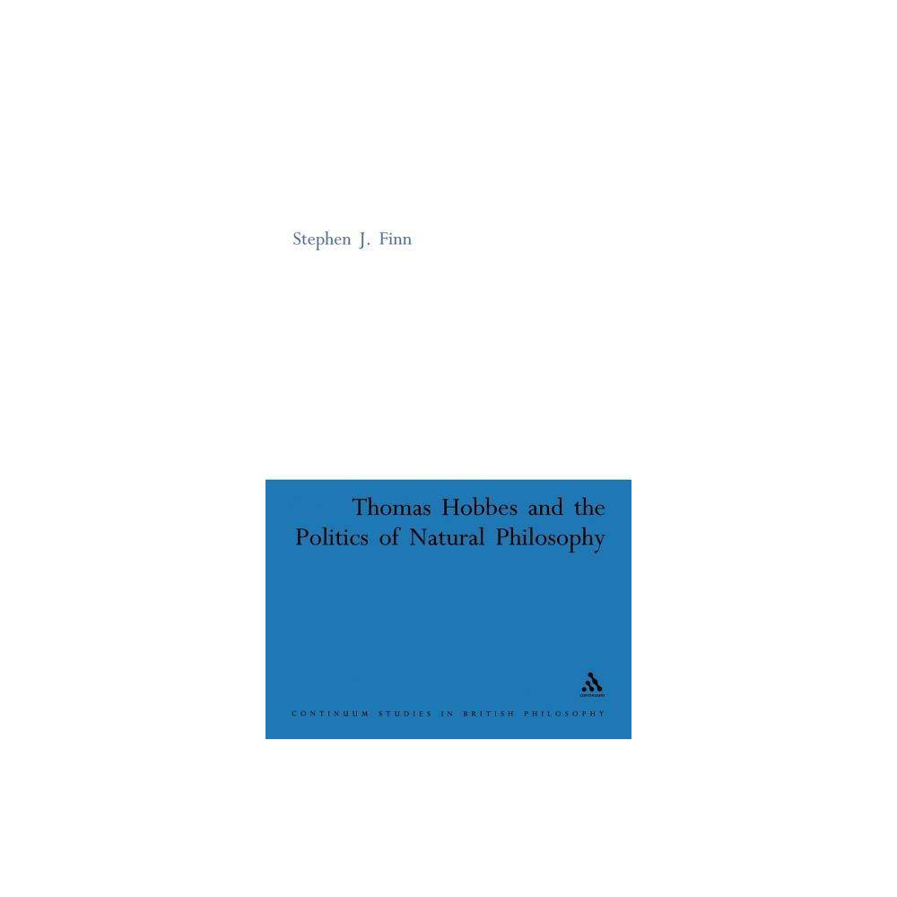 Thomas Hobbes and the Politics of Natural Philosophy - (Continuum Studies in British Philosophy)