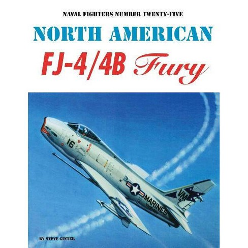 North American FJ-4/4b Fury - by  Steve Ginter (Paperback) - image 1 of 1