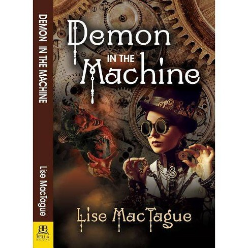Demon in the Machine - by  Lise Mactague (Paperback) - image 1 of 1