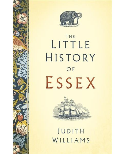 Little History of Essex -  by Judith Williams (Hardcover) - image 1 of 1