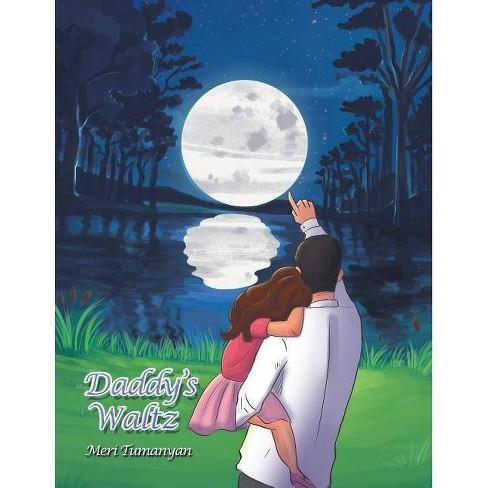 Daddy'S Waltz - by  Meri Tumanyan (Paperback) - image 1 of 1