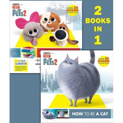 How to Be a Cat/How to Be a Dog : The Secret Life of Pets 2 -  Deluxe (Paperback)