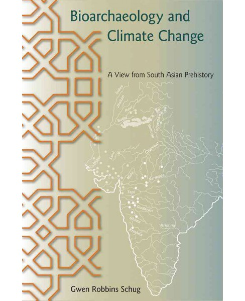 Bioarchaeology and Climate Change : A View from South Asian Prehistory (Reprint) (Paperback) (Gwen - image 1 of 1