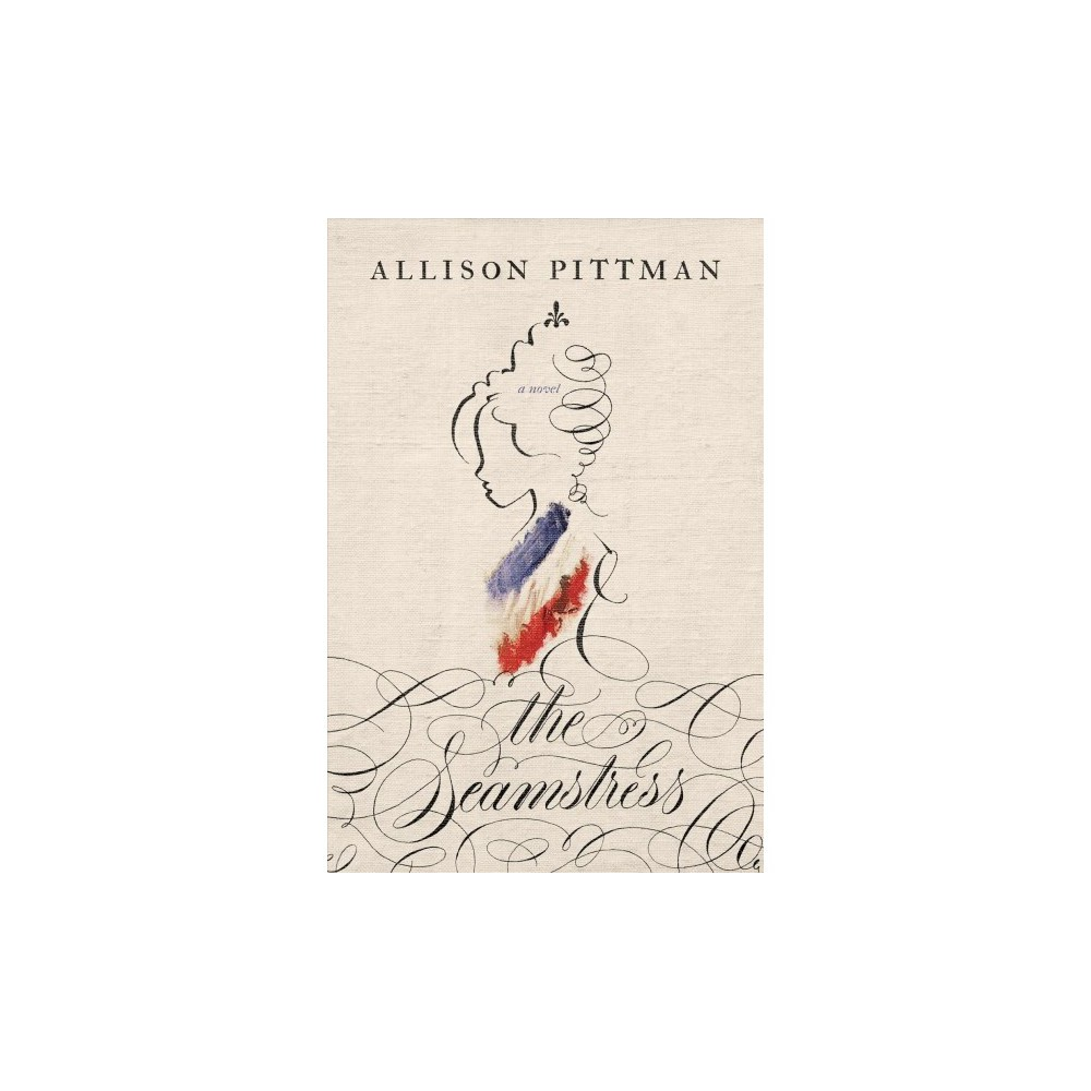 Seamstress - by Allison Pittman (Paperback)