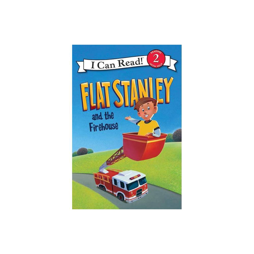 Flat Stanley And The Firehouse I Can Read Books Level 2 By Jeff Brown Hardcover