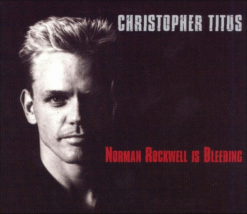 Christopher titus - Norman rockwell is bleeding [Explicit Lyrics] (CD) - image 1 of 1