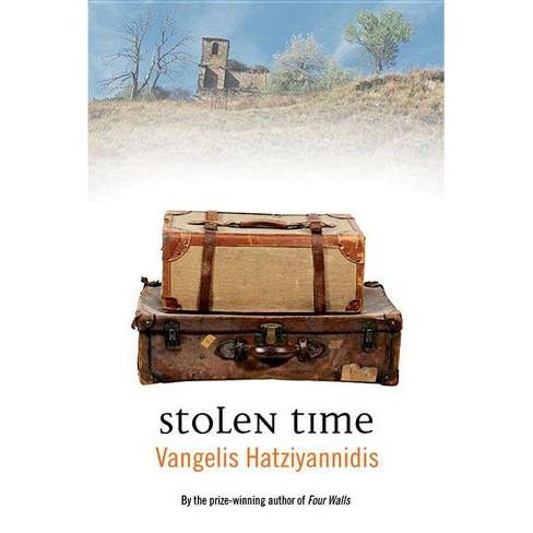 Stolen Time - by  Vangelis Hatziyannidis (Paperback) - image 1 of 1