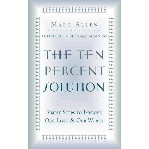 The Ten Percent Solution - by  Marc Allen & Mark Allen (Paperback) - image 1 of 1