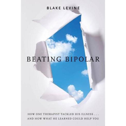 Beating Bipolar - by  Blake Levine (Paperback) - image 1 of 1