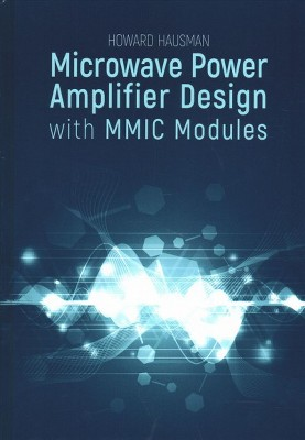 Microwave Amplifier Design With Mmic Modules By Howard Hausman Hardcover Target